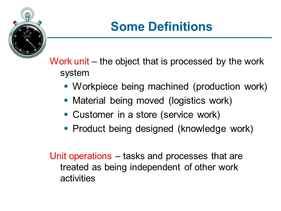 Some Definitions Workpiece being machined (production work)