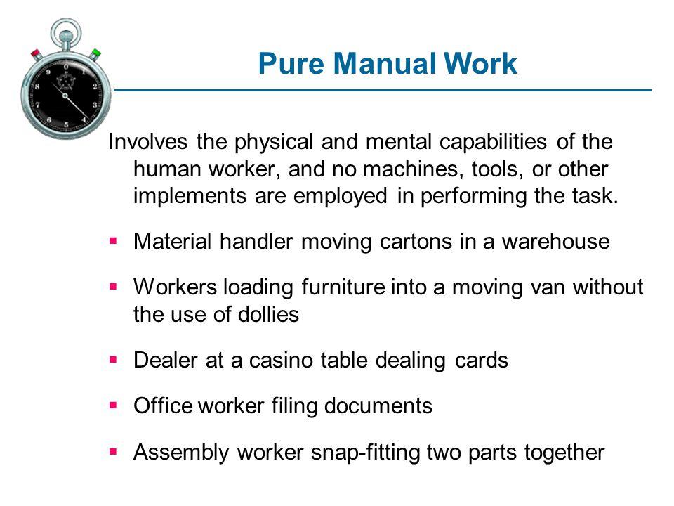 Pure Manual Work