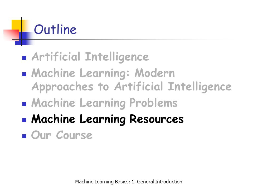 Machine Learning Basics: 1. General Introduction