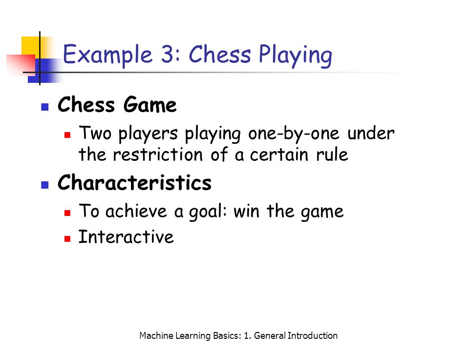 Example 3: Chess Playing