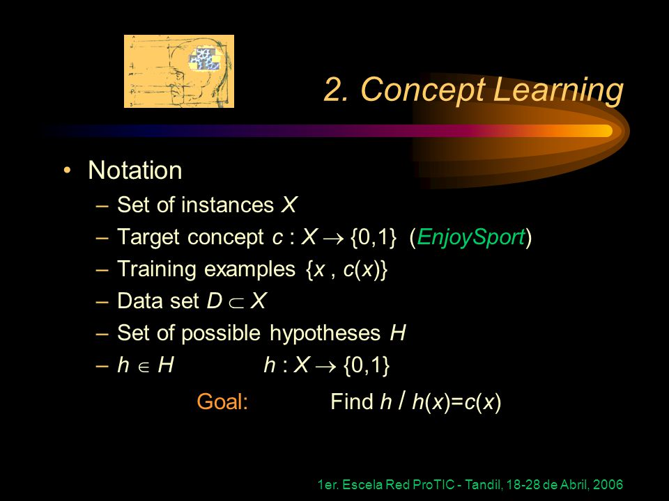 2. Concept Learning Notation Set of instances X