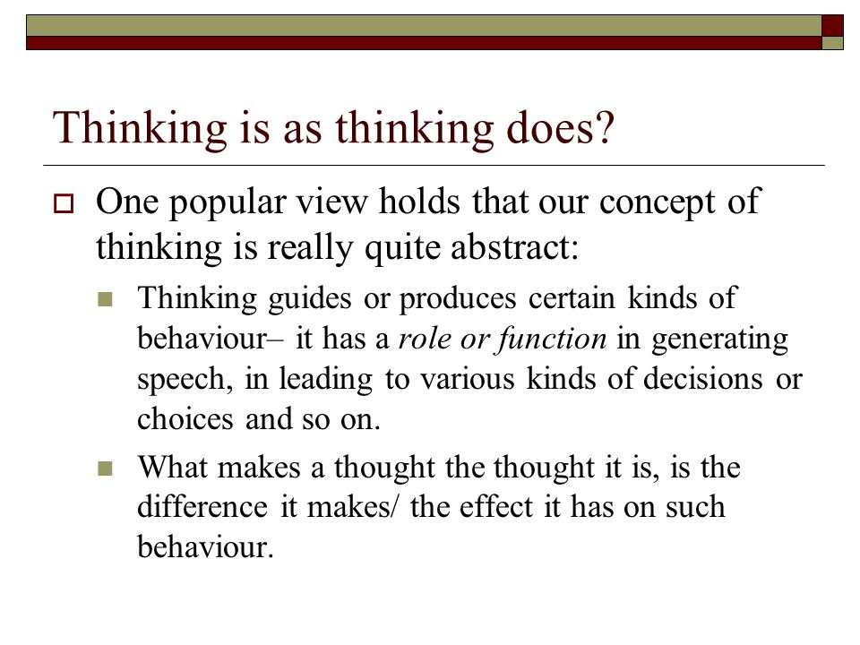 Thinking is as thinking does