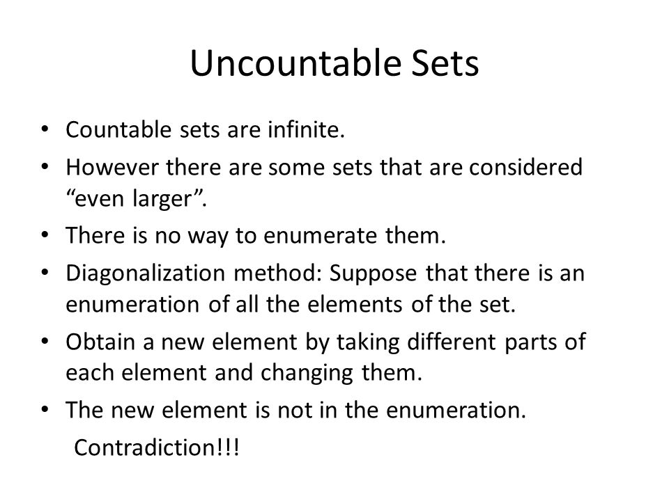 Uncountable Sets Countable sets are infinite.