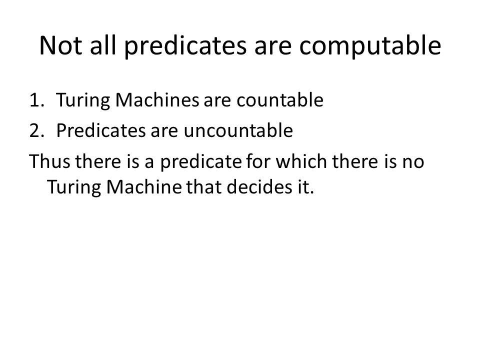 Not all predicates are computable
