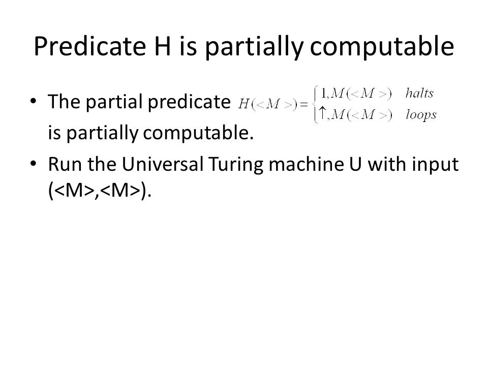 Predicate H is partially computable