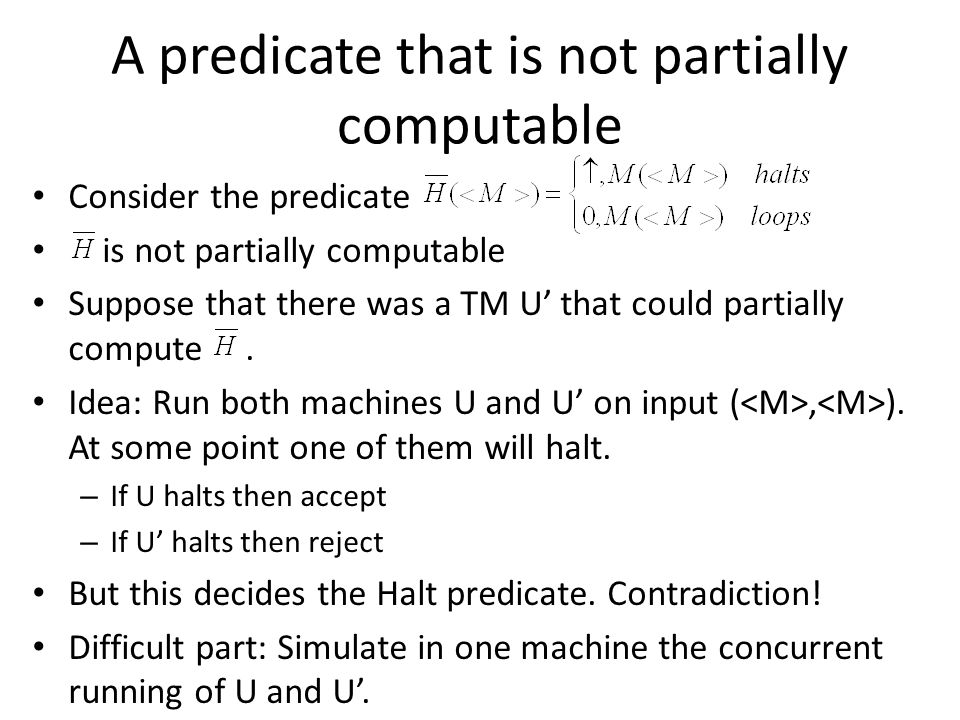 A predicate that is not partially computable