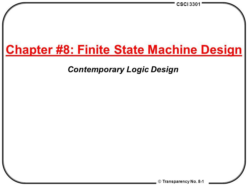 Chapter #8: Finite State Machine Design Contemporary Logic Design
