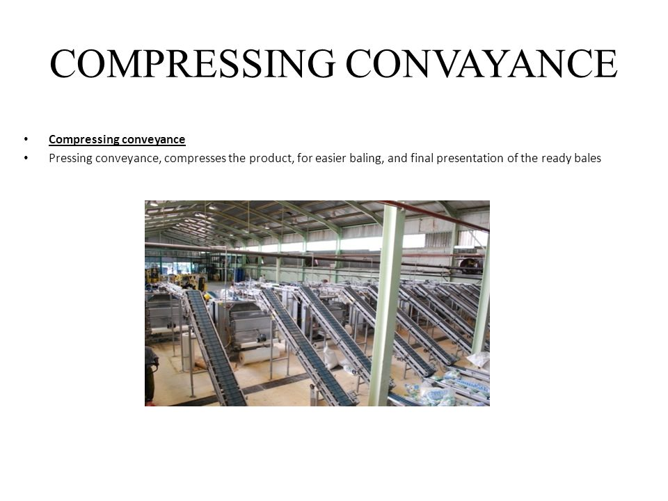 COMPRESSING CONVAYANCE