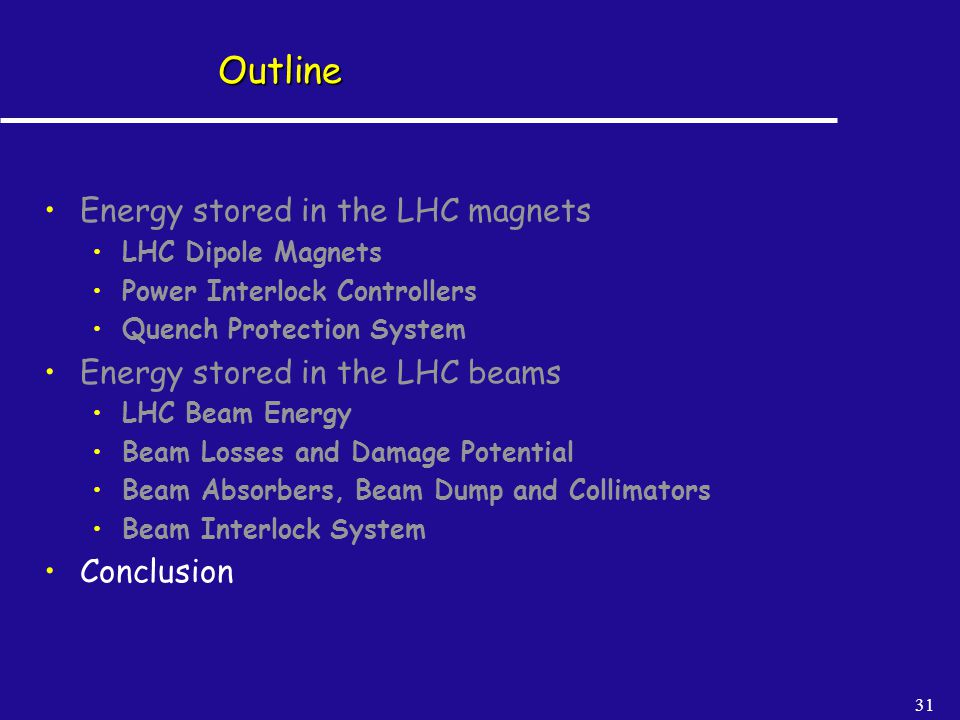 Outline Energy stored in the LHC magnets