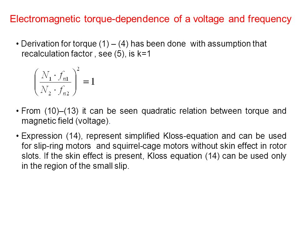 Electromagnetic torque-dependence of a voltage and frequency