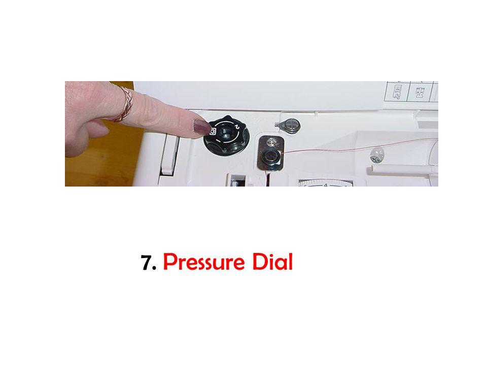 7. Pressure Dial