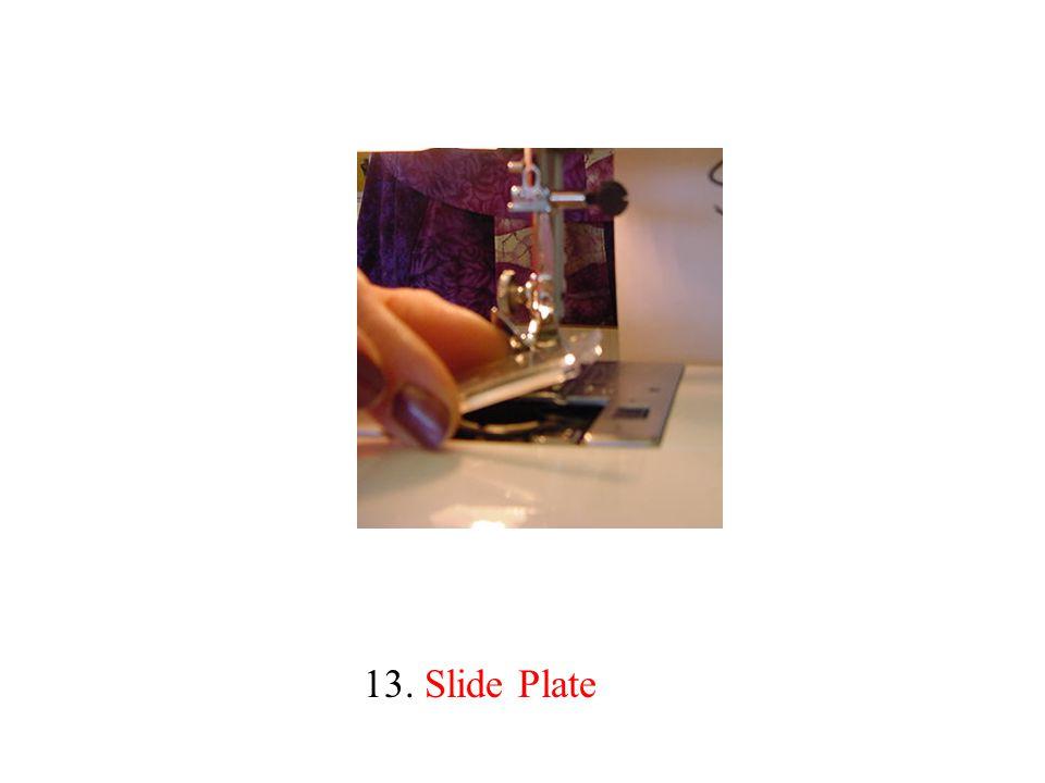 13. Slide Plate