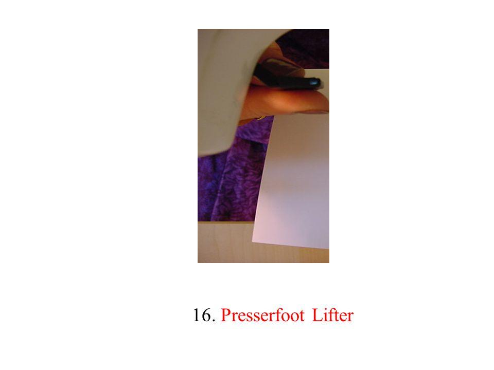 16. Presserfoot Lifter