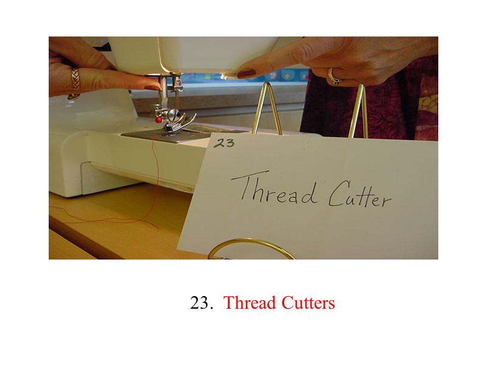 23. Thread Cutters
