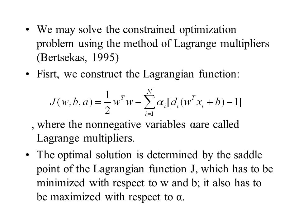 We may solve the constrained optimization problem using the method of Lagrange multipliers (Bertsekas, 1995)