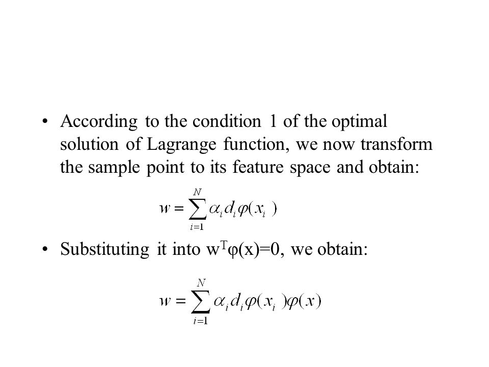 According to the condition 1 of the optimal solution of Lagrange function, we now transform the sample point to its feature space and obtain: