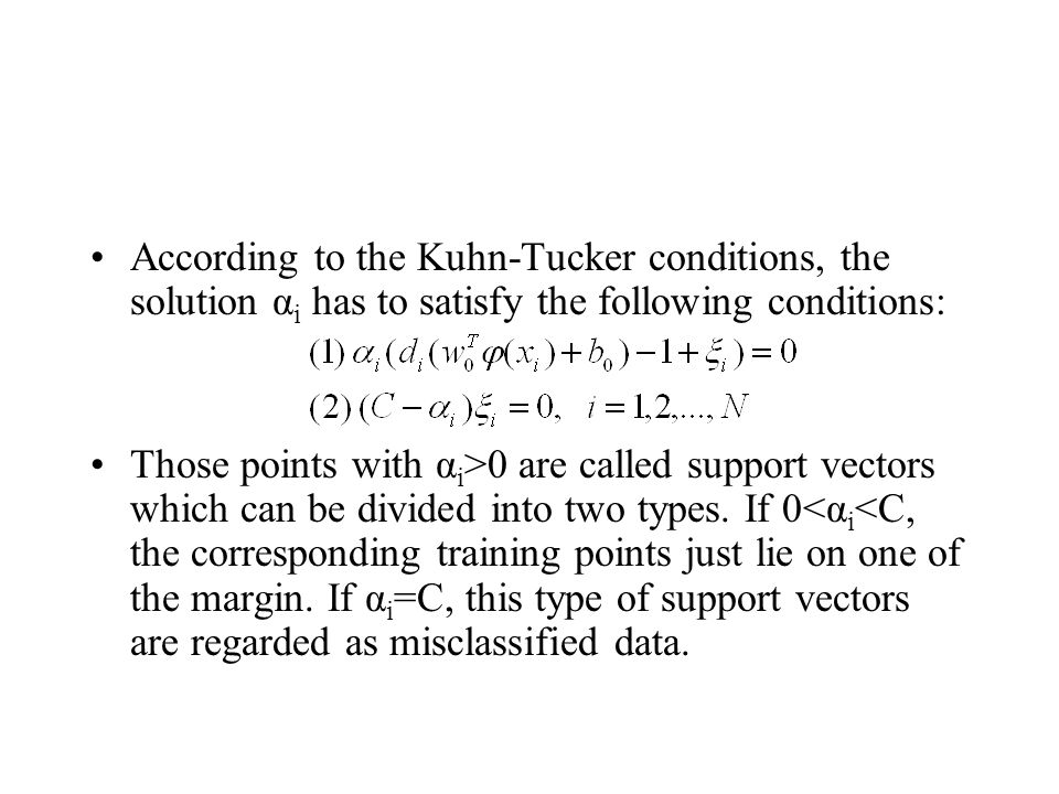 According to the Kuhn-Tucker conditions, the solution αi has to satisfy the following conditions:
