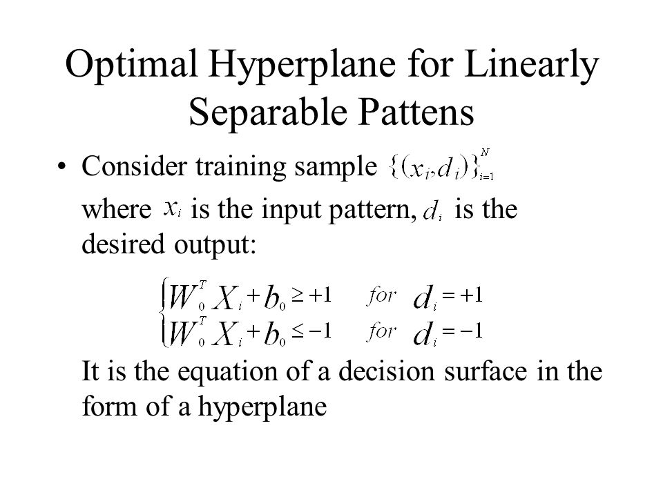 Optimal Hyperplane for Linearly Separable Pattens