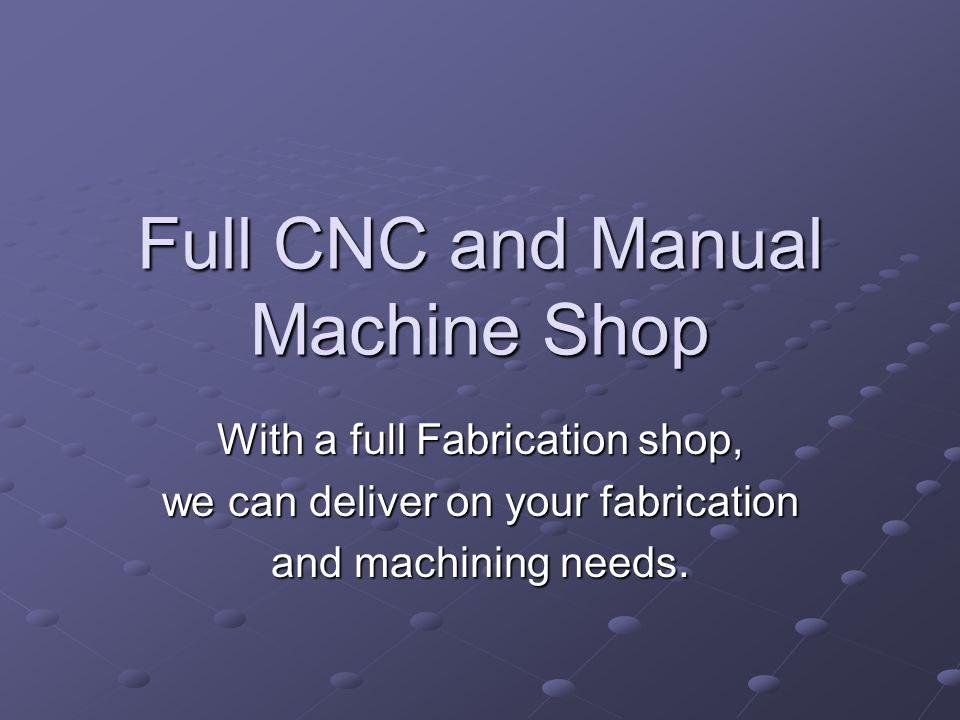 Full CNC and Manual Machine Shop