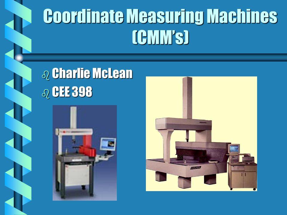 Coordinate Measuring Machines (CMM's)