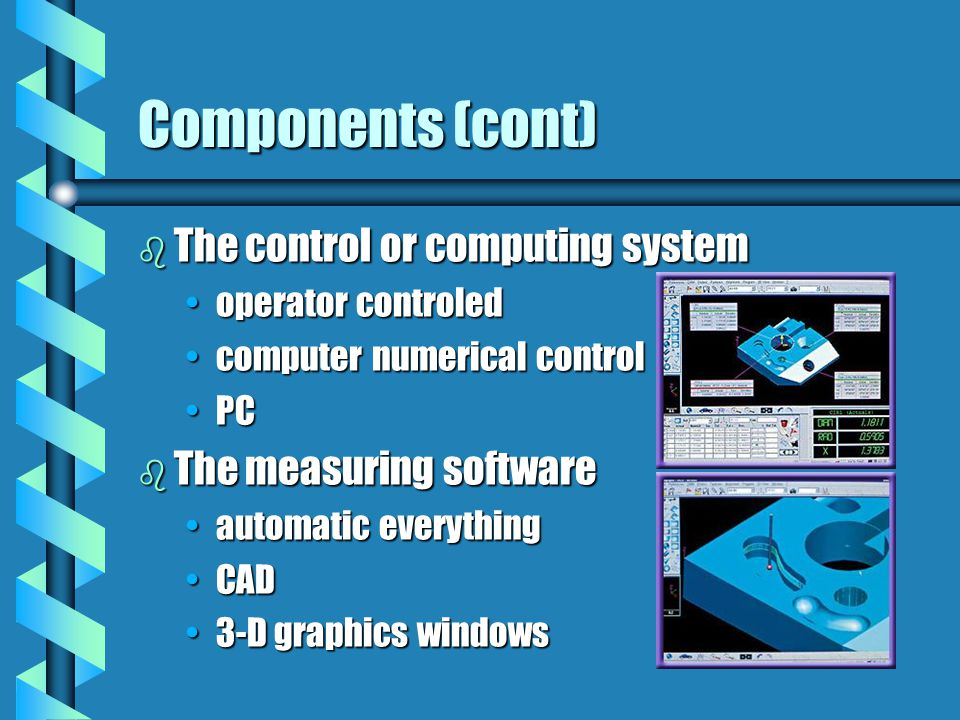 Components (cont) The control or computing system