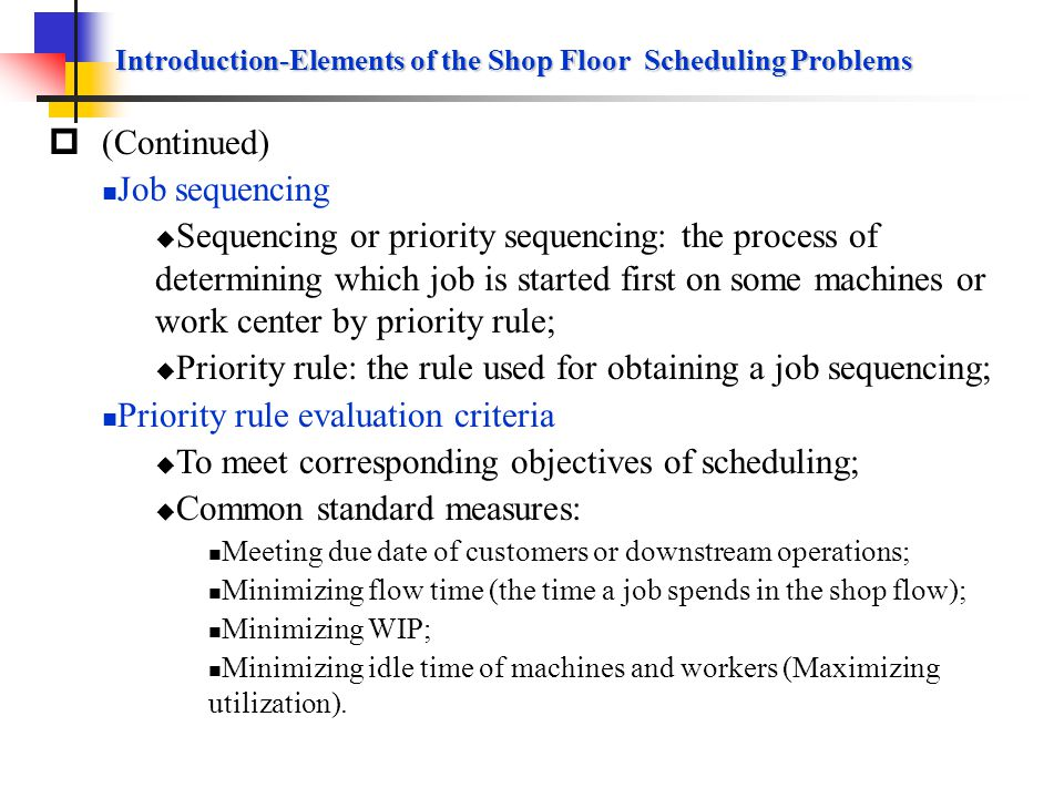 Introduction-Elements of the Shop Floor Scheduling Problems