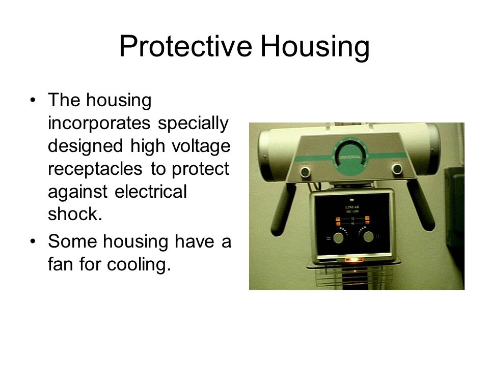 Protective Housing The housing incorporates specially designed high voltage receptacles to protect against electrical shock.