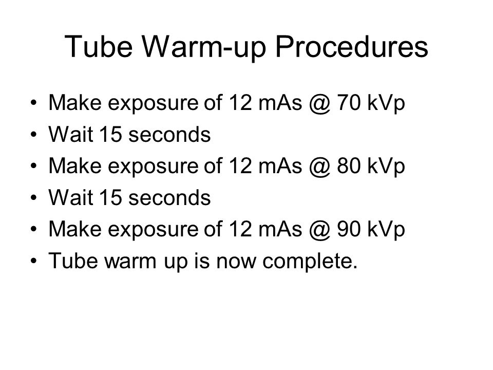Tube Warm-up Procedures