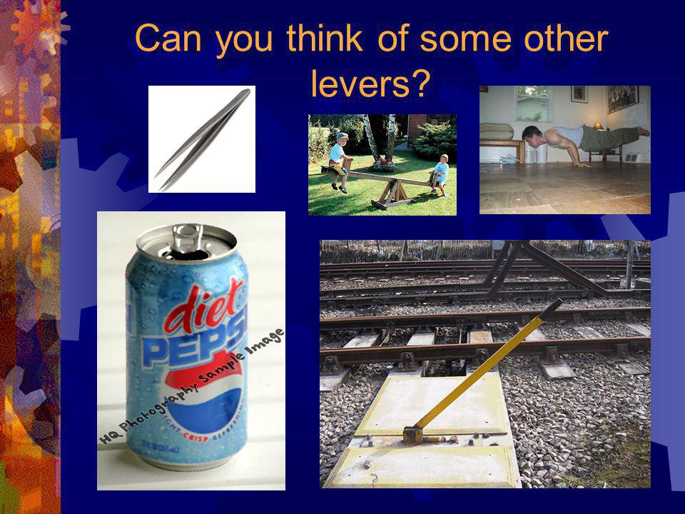Can you think of some other levers