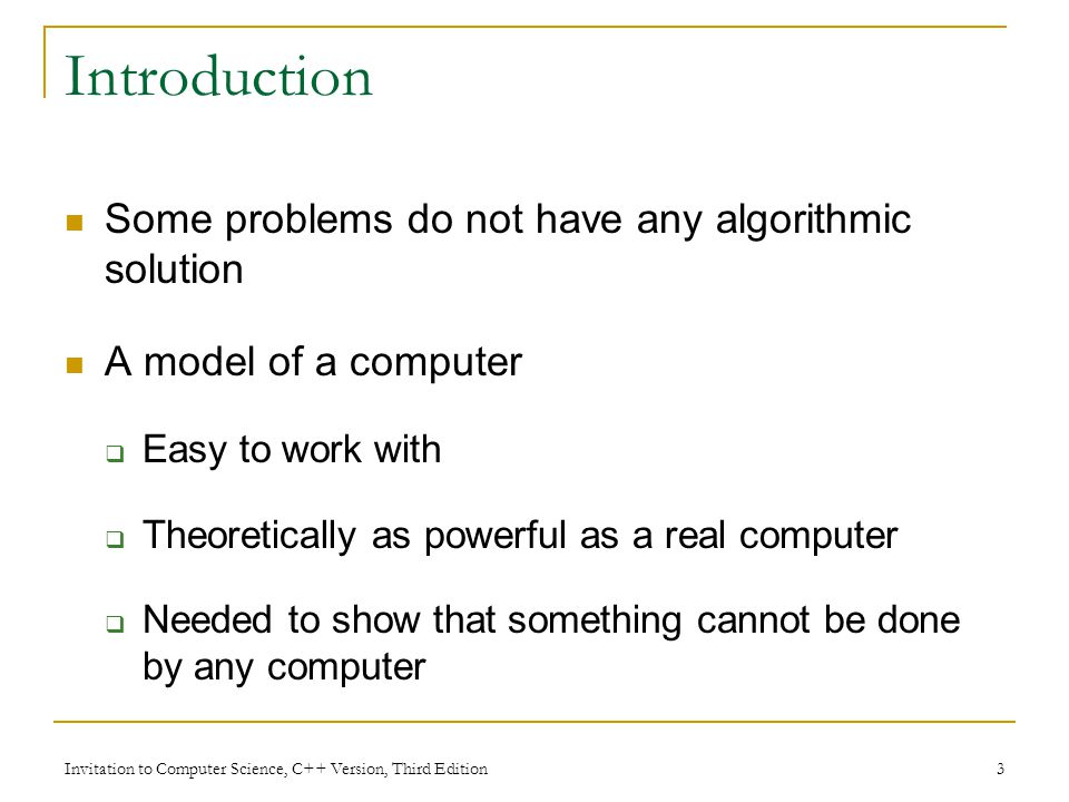 Introduction Some problems do not have any algorithmic solution