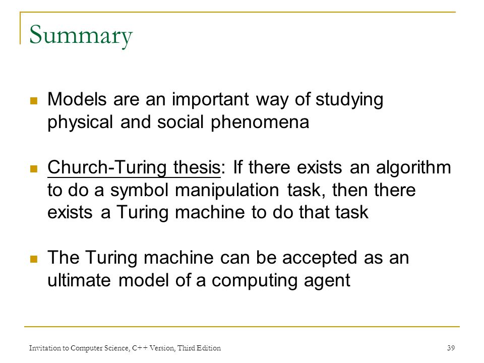 Summary Models are an important way of studying physical and social phenomena.