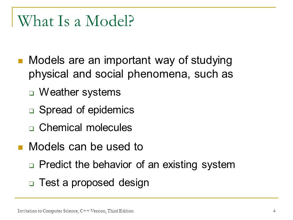 What Is a Model Models are an important way of studying physical and social phenomena, such as. Weather systems.