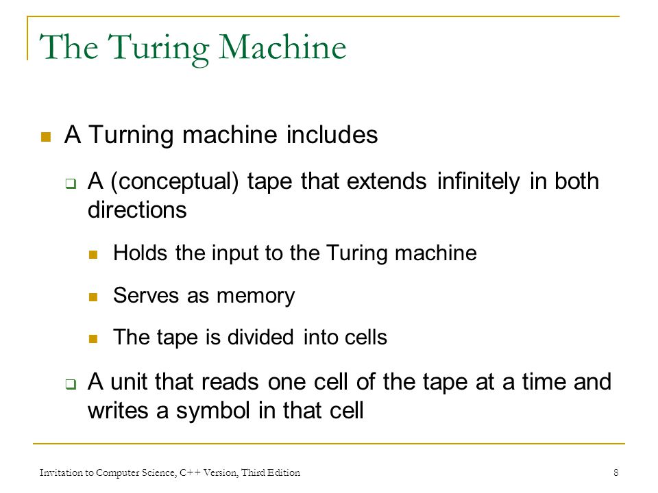 The Turing Machine A Turning machine includes