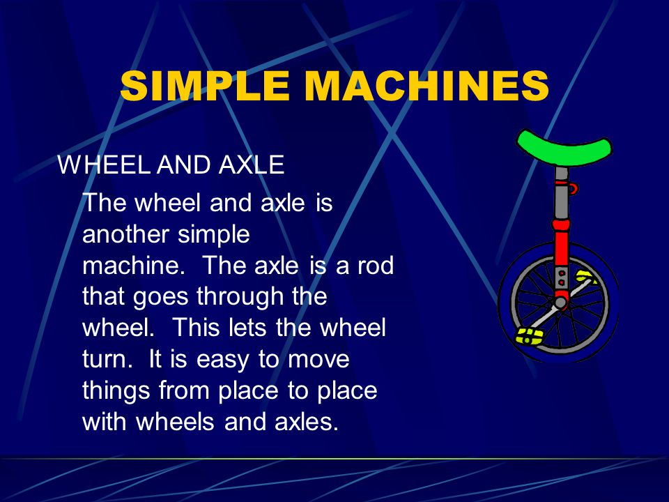 SIMPLE MACHINES WHEEL AND AXLE
