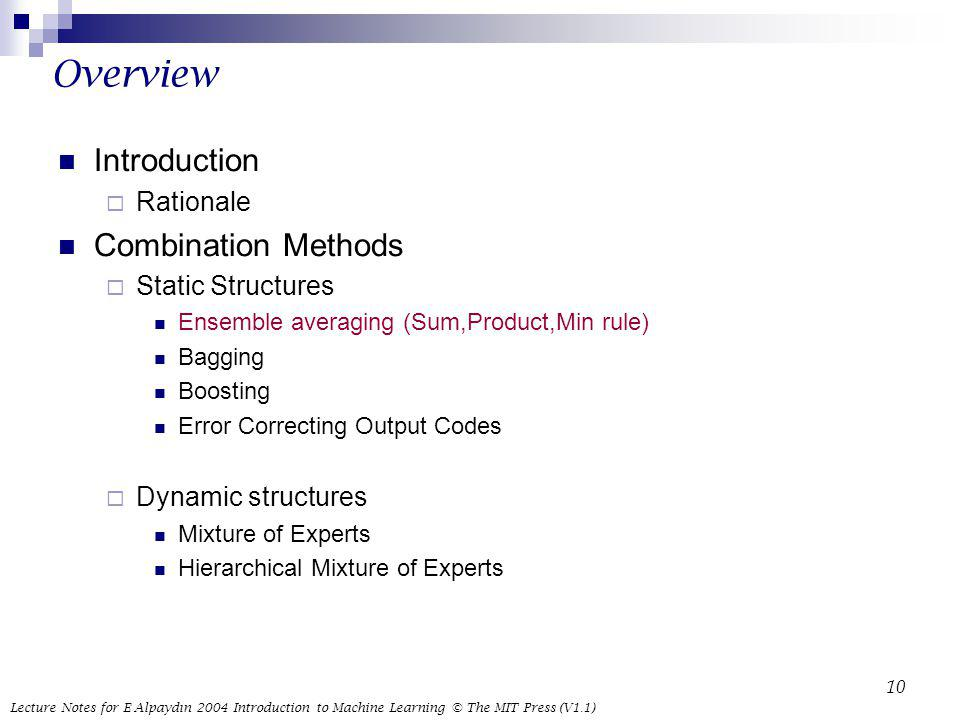 Overview Introduction Combination Methods Rationale Static Structures