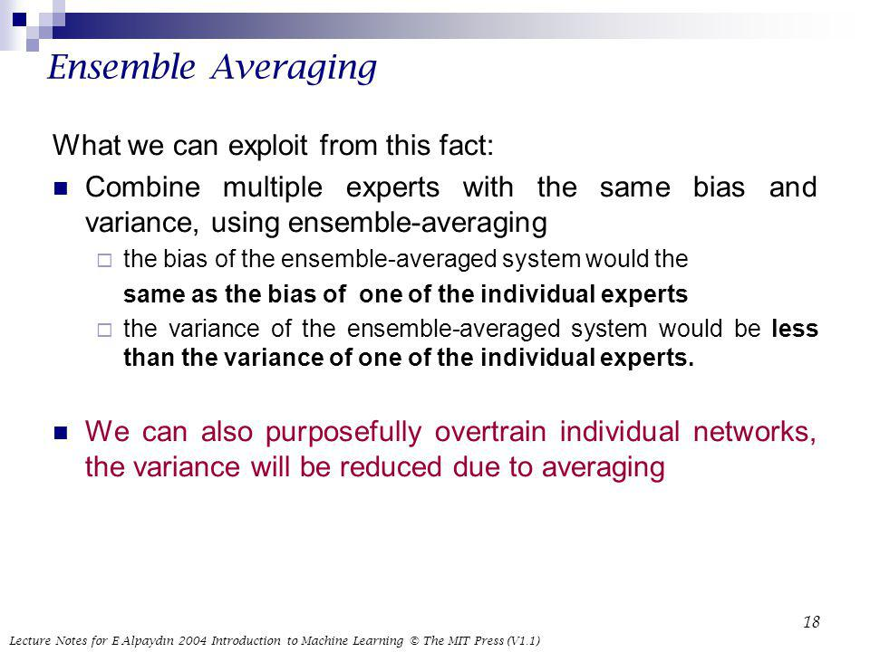 Ensemble Averaging What we can exploit from this fact: