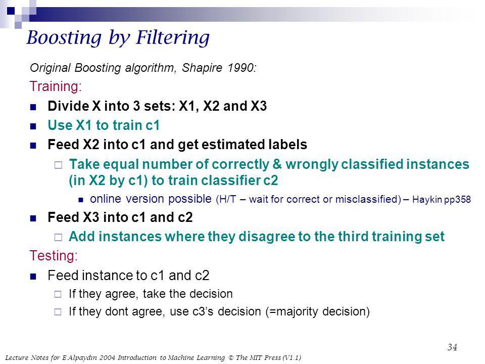 Boosting by Filtering Training: Divide X into 3 sets: X1, X2 and X3