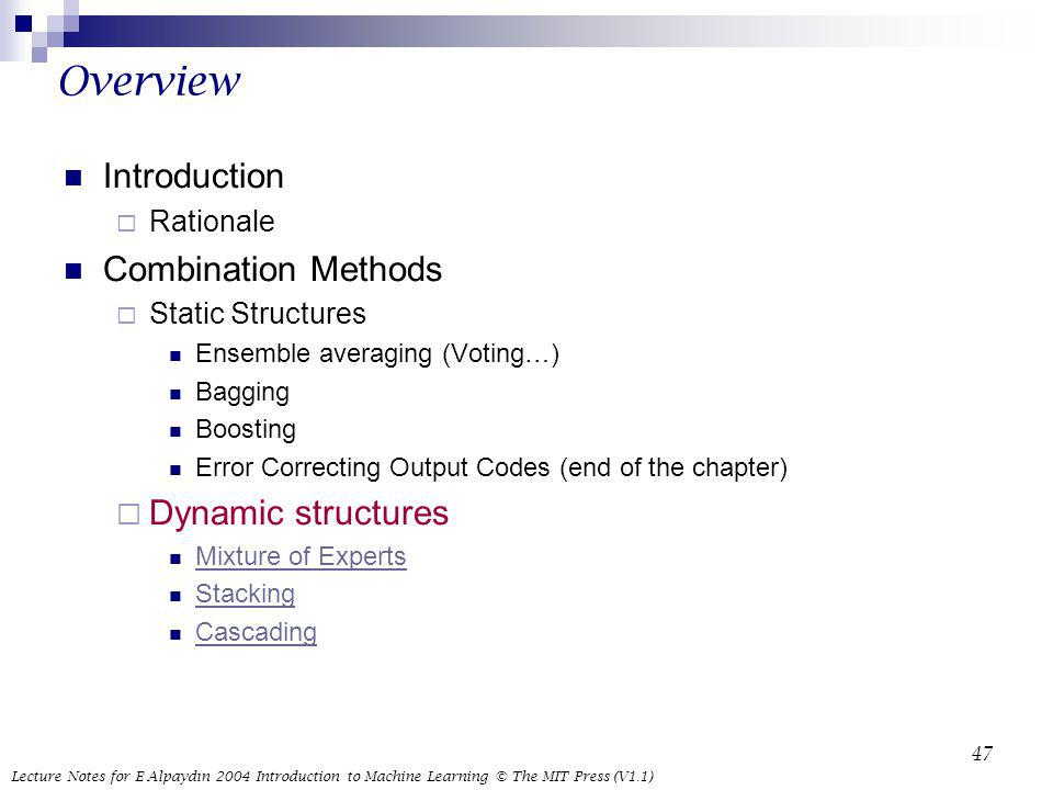 Overview Introduction Combination Methods Dynamic structures Rationale