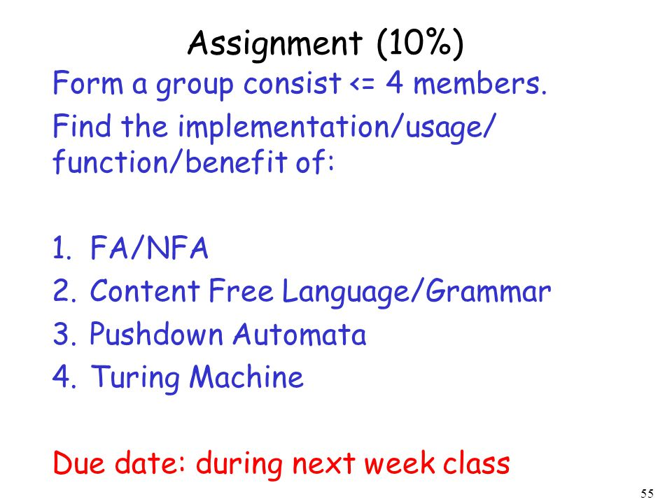 Assignment (10%) Form a group consist <= 4 members.