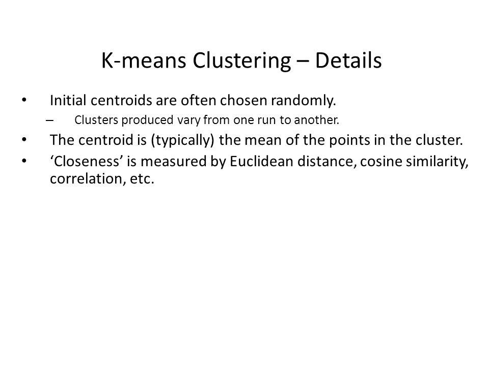 K-means Clustering – Details