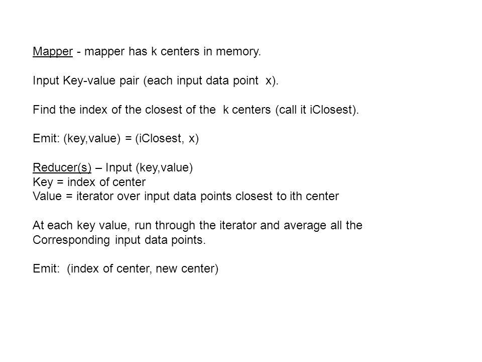 Mapper - mapper has k centers in memory.
