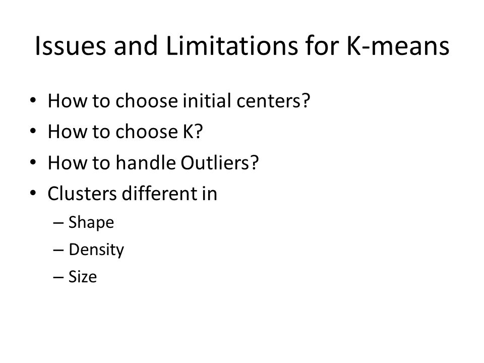 Issues and Limitations for K-means