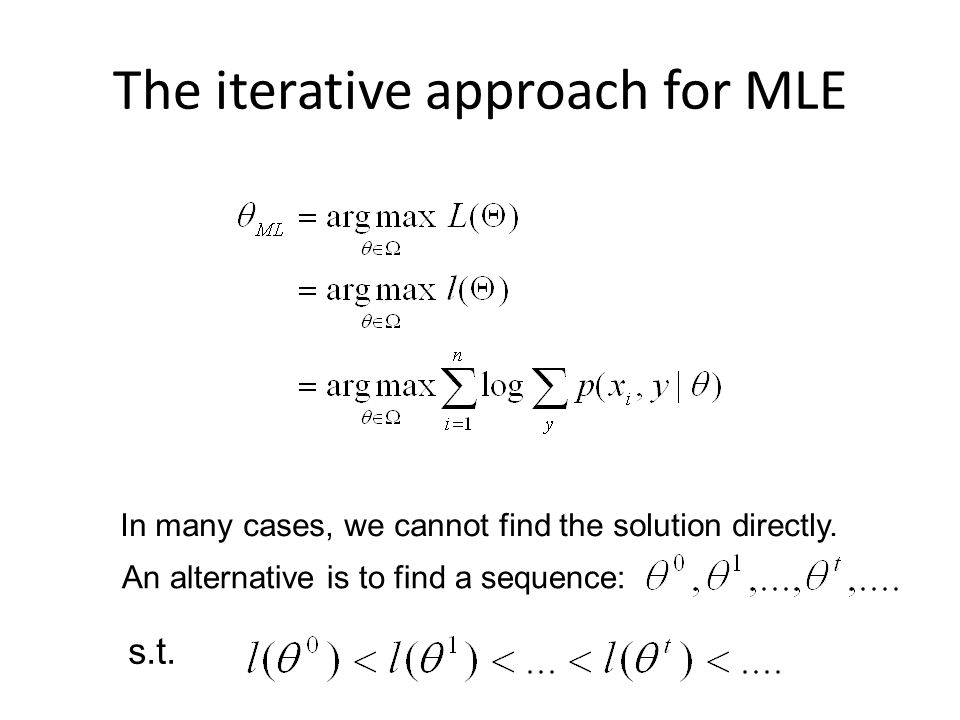 The iterative approach for MLE