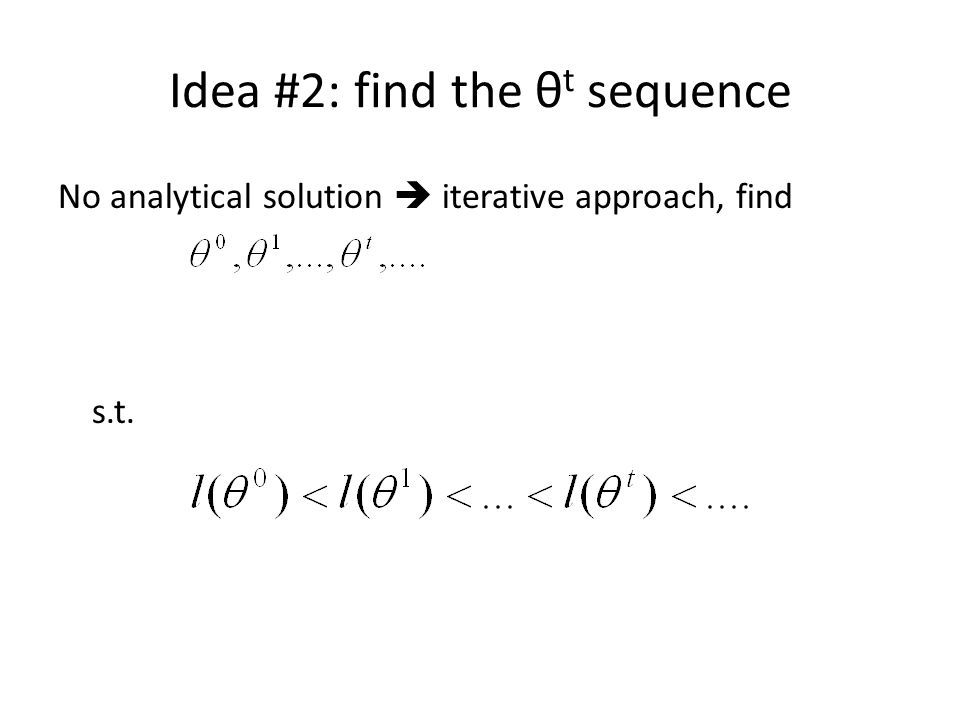 Idea #2: find the θt sequence