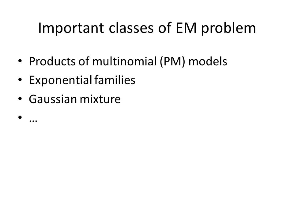Important classes of EM problem