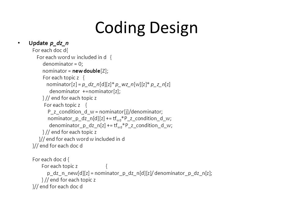Coding Design Update p_dz_n For each doc d{