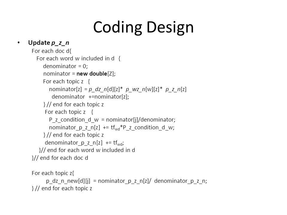 Coding Design Update p_z_n For each doc d{