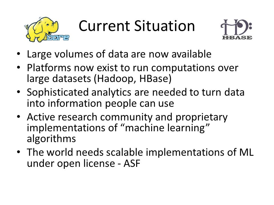 Current Situation Large volumes of data are now available