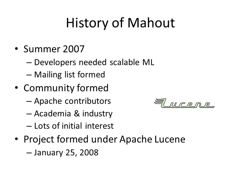 History of Mahout Summer 2007 Community formed