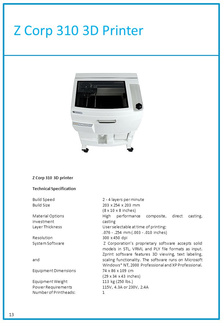 Z Corp 310 3D Printer Z Corp 310 3D printer Technical Specification